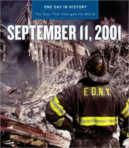 One Day in History: September 11, 2001 (One Day in History Series)