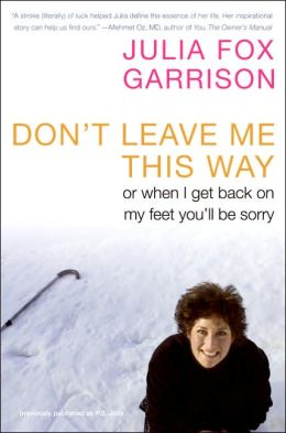 Don't Leave Me This Way: Or When I Get Back on My Feet You'll Be Sorry