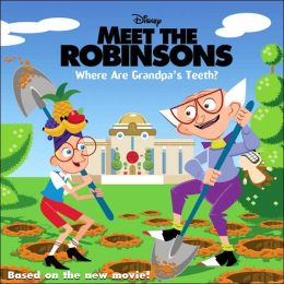 Where Are Grandpa's Teeth? (Meet the Robinsons Series)