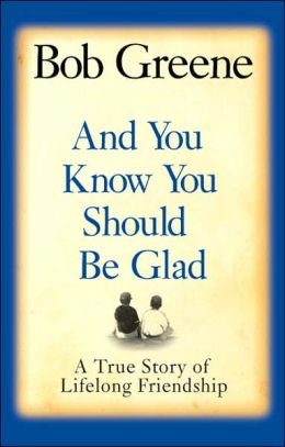 And You Know You Should Be Glad: A True Story of Friendship