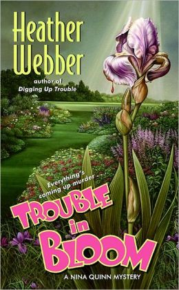 Trouble in Bloom (Nina Quinn Series #4)