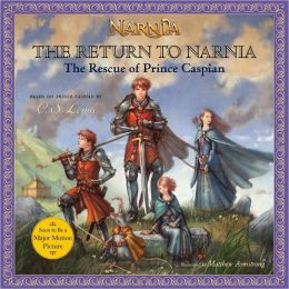 Rescue of Prince Caspian (The Return to Narnia)