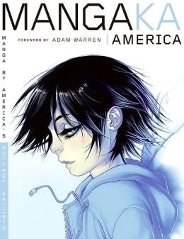 Mangaka America: Manga by America's Hottest Artists