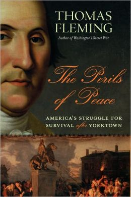 Perils of Peace: America's Struggle for Survival After Yorktown