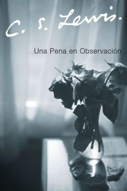 Una pena en observacion (A Grief Observed)