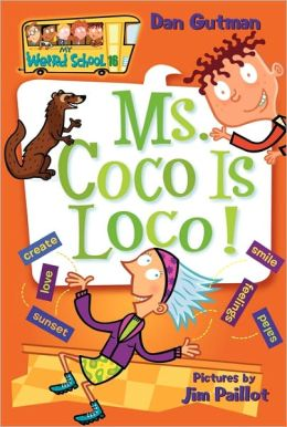 Ms. Coco Is Loco! (My Weird School Series #16)