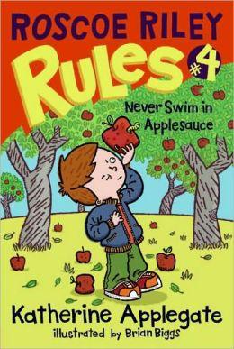 Never Swim in Applesauce (Roscoe Riley Rules Series #4)