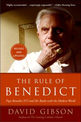 Rule of Benedict: Pope Benedict XVI and His Battle with the Modern World