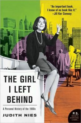 The Girl I Left Behind: A Personal History of the 1960s (P.S. Series)