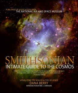 Smithsonian Intimate Guide to the Cosmos: Visualizing the New Realities of Space