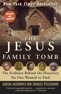 Jesus Family Tomb: The Evidence Behind the Discovery No One Wanted to Find