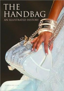 Handbag: An Illustrated History