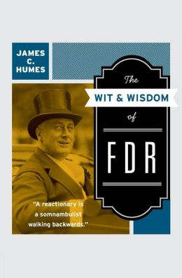 Wit & Wisdom of FDR
