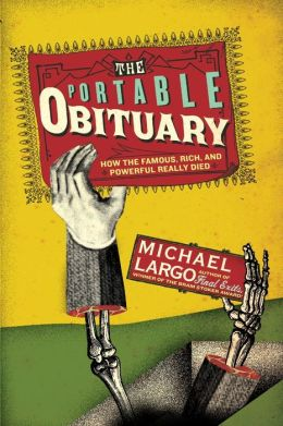 Portable Obituary: How the Famous, Rich, and Powerful Really Died