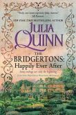 Book Cover Image. Title: The Bridgertons:  Happily Ever After, Author: Julia Quinn