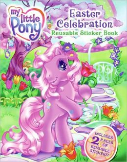 My Little Pony: Easter Celebration Reusable Sticker Book