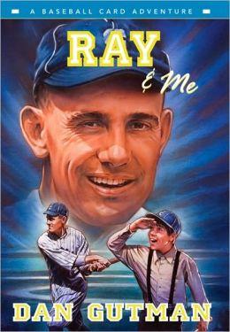 Ray and Me (Baseball Card Adventure Series)