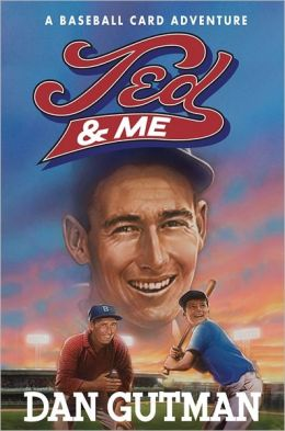 Ted and Me (Baseball Card Adventure Series)
