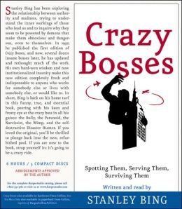 Crazy Bosses and Sun Tzu Was a Sissy: Conquer Your Enemies, Promote Your Friends, and Wage the Real Art of War