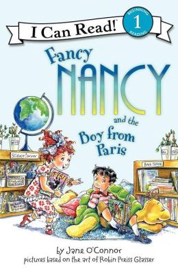 Fancy Nancy and the Boy from Paris (I Can Read Book 1 Series)