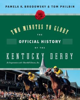 Two Minutes to Glory: The Official History of the Kentucky Derby