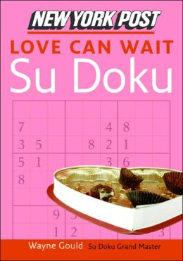New York Post Love Can Wait Sudoku: The Official Utterly Addictive Number-Placing Puzzle