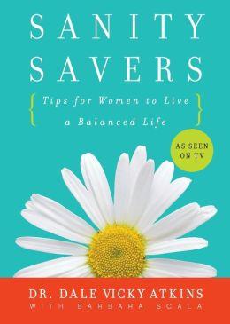Sanity Savers: Tips for Women to Live a Balanced Life