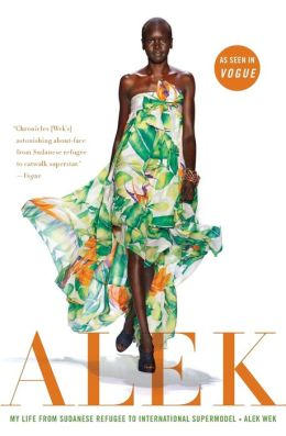 Alek: My Life from Sudanese Refugee to International Supermodel