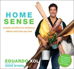 Home Sense: Simple Solutions to Enhance Where and How You Live