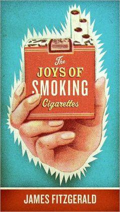 Joys of Smoking Cigarettes