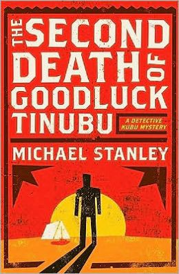 The Second Death of Goodluck Tinubu (Detective Kubu Series #2)