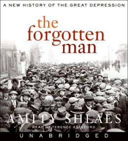 Forgotten Man : A New History of the Great Depression