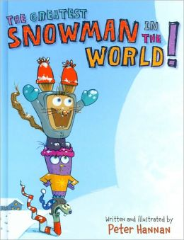 The Greatest Snowman in the World!