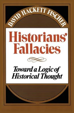 Historian's Fallacies: Toward a Logic of Historical Thought