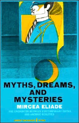 Below Is An Excerpt From Mircea Eliades Book Myths Dreams And Mysteries The Encounter Between Contemporary Faiths Archaic Realities
