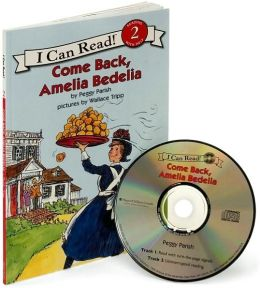 Come Back, Amelia Bedelia: Book and CD (I Can Read Book 2 Series)