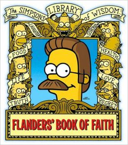 Flanders' Book of Faith (The Simpsons Library of Wisdom Series)