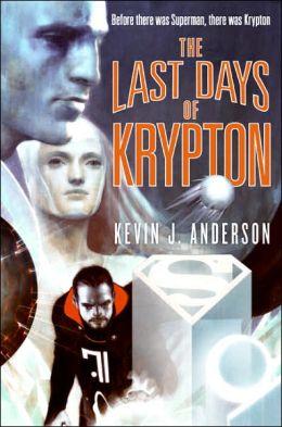 The Last Days of Krypton (Superman Series)