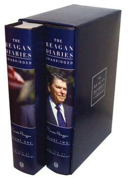 The Reagan Diaries Unabridged: Volume 1: January 1981-October 1985 Volume 2: November 1985-January 1989