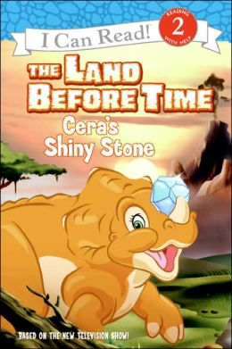 Land Before Time: Cera's Shiny Stone (I Can Read Book Series: Level 2)