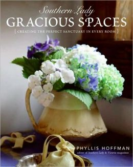 Southern Lady - Gracious Spaces: Creating the Perfect Sanctuary in Every Room