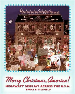 Merry Christmas, America: Megawatt Displays Across the U.S.A.