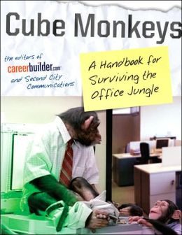 Cube Monkeys: A Handbook for Surviving the Office Jungle