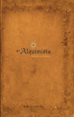 El alquimista: Edición ilustrada (The Illustrated Alchemist)