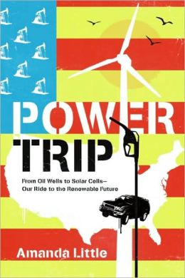 Power Trip: A Journey Through Our Fossil-Fuel Past in Search of a Renewable Future