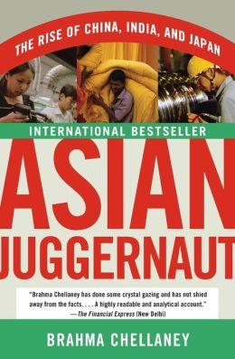 Asian Juggernaut: The Rise of China, India, and Japan