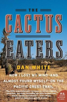 The Cactus Eaters: How I Lost My Mind