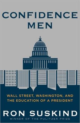 Confidence Men: Wall Street, Washington, and the Education of a President