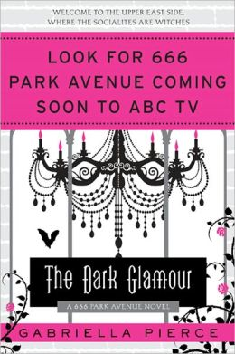 The Dark Glamour: A 666 Park Avenue Novel
