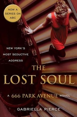 The Lost Soul: A 666 Park Avenue Novel Gabriella Pierce